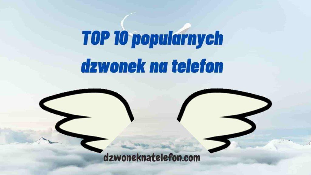 TOP 10 popularnych dzwonek na telefon na wrzesień 2020 r